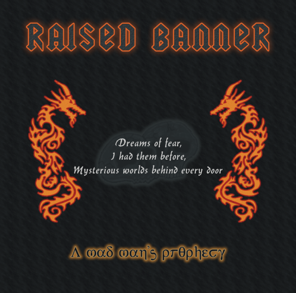 Raised Banner - A mad man's prophecy